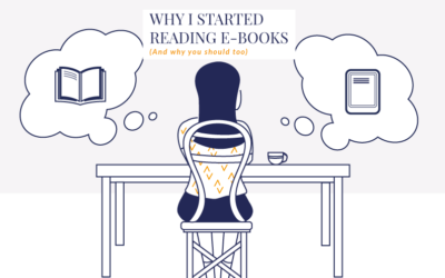 Why I Started Reading E-Books (And Why You Should Too!)
