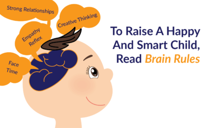 To Raise A Happy And Smart Child, Read Brain Rules