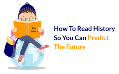 How To Read History So You Can Predict The Future
