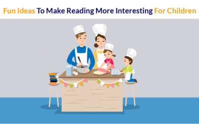Fun Ideas To Make Reading More Interesting For Children