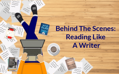 Behind The Scenes: Reading Like A Writer