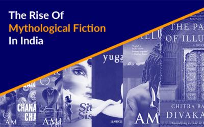 The Rise Of Mythological Fiction In India