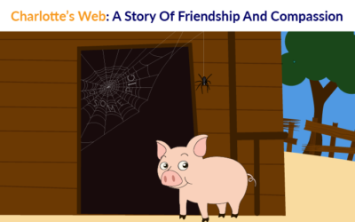 Charlotte's Web: A Story Of Friendship And Compassion