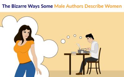 The Bizarre Ways Some Male Authors Describe Women