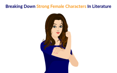 Breaking Down Strong Female Characters In Literature