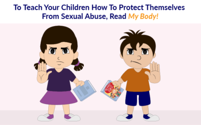 To Teach Your Children How To Protect Themselves From Sexual Abuse, Read My Body!