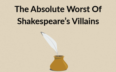 The Absolute Worst Of Shakespeare's Villains